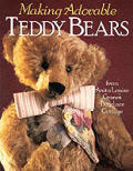 Making Adorable Teddy Bears: From Anita Louise's Bearlace Cottage Cover