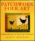 Patchwork Folk Art Using Applique & Quilt