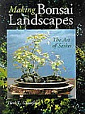 Making Bonsai Landscapes The Art Of
