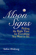 Moon Signs Picking The Right Time For