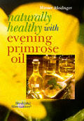 Naturally Healthy With Evening Primrose