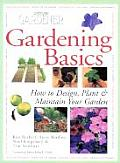 Gardening Basics A Complete Guide to Designing Planting & Maintaining Gardens