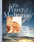 The Power of Meditation: Energize the Mind & Restore the Body