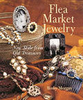 Flea Market Jewelry New Style From Old Treasures