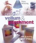 Crafting With Vellum & Parchment