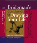 Bridgmans Complete Guide to Drawing from Life Over 1000 Illustrations