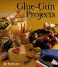 Glue Gun Projects