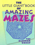 The Little Giant Book of Amazing Mazes (Little Giant Books)