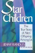 Star Children The True Story Of Alien