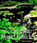 Complete Pond Builder Creating a Beautiful Water Garden
