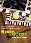 Floor Decor Decorating Techniques For
