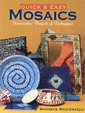 Quick & Easy Mosaics Innovative Projects & Techniques