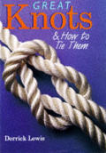 Great Knots & How To Tie Them