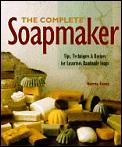 Complete Soapmaker Tips Techniques &