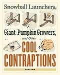 Snowball Launchers Giant Pumpkin Growers & Other Cool Contraptions