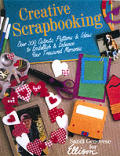 Creative Scrapbooking: Over 300 Cutouts, Patterns, & Ideas to Embellish & Enhance Your Treasured Memories