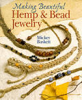 Making Beautiful Hemp & Bead Jewelry How to Hand Tie Necklaces Bracelets Earrings Keyrings Watches & Eyeglass Holders With Hemp