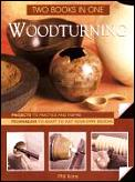 Woodturning Two Books In One