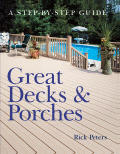 Great Decks & Porches A Step By Step Guide