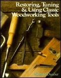 Restoring, Tuning and Using Woodworking Tools (89 Edition)