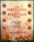 The Smudging and Blessings Book: Inspirational Rituals to Cleanse and Heal (Native American)