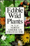 Edible Wild Plants A North American Field Guide