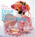 Dime Store Decorating Using Flea Market Finds With Style