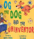 Og The Dog & The Uninventor