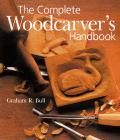 The Complete Woodcarver's Handbook