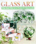 Glass Art The Easy Way To A Stained Glas