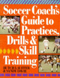 Soccer Coachs Guide To Practices Drills & S