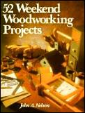 52 Weekend Woodworking Projects