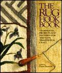 Rug Hook Book Techniques Projects & Patt