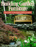 Building Garden Furniture More Than 30 Beautiful Outdoor Projects