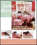 Home Decorating Basics Sewing Projects