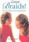 Great Braids The New Way to Exciting Hairstyles