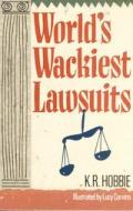 Worlds Wackiest Lawsuits