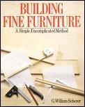 Building Fine Furniture A Simple Uncompl