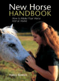 New Horse Handbook: How to Make Your Horse Feel at Home