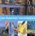 Encyclopedia Of Oil Painting Techniques A Comprehensive Visual Guide to Traditional & Contemporary Techniques