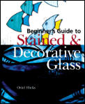 Beginners Guide To Stained & Decorative Glass