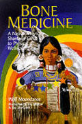 Bone Medicine: A Native American Guide to Physical Wholeness