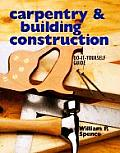 Carpentry & Building Construction A Do it Yourself Guide