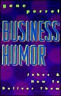 Business Humor Jokes & How To Deliver Them