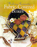 Making Romantic Fabric Covered Boxes