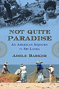 Not Quite Paradise: An American Sojourn in Sri Lanka Cover