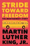 Stride Toward Freedom: The Montgomery Story (King Legacy) Cover