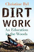 Dirt Work An Education in the Woods