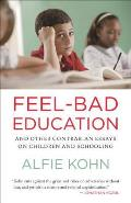 Feel-Bad Education: And Other Contrarian Essays on Children and Schooling Cover