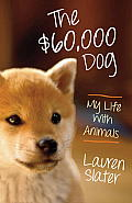 The $60,000 Dog: My Life with Animals Cover